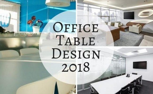 10 Modern Office Table Design 2018