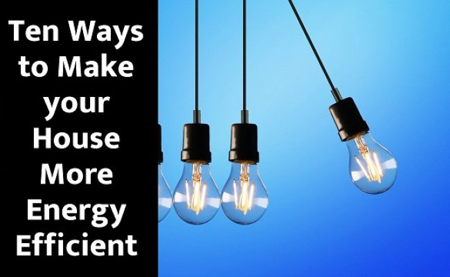 Ten Ways to Make your Home More Energy Efficient