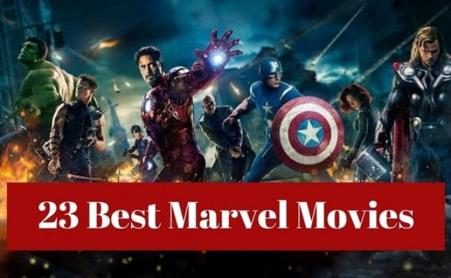 Best Marvel Movies Ranked [with Trailer]