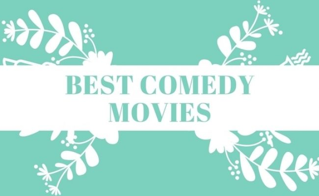 25 Best Comedy Movies