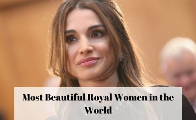 Most Beautiful Royal Women in the World
