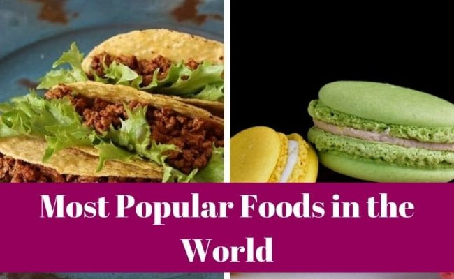 Most Popular Foods in the World